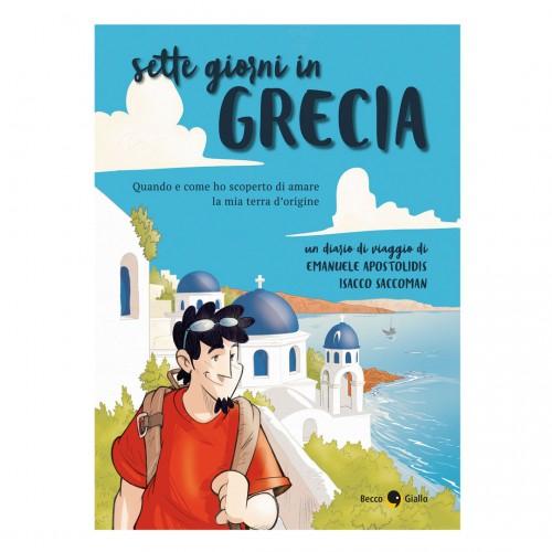 Seven days in Greece - Emanuele Apostolidis - Isacco Saccoman - BeccoGiallo
